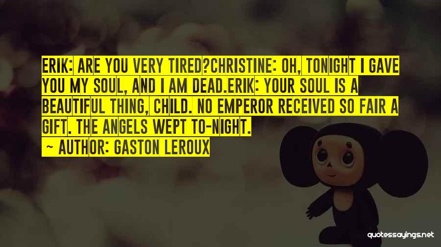 My Beautiful Child Quotes By Gaston Leroux