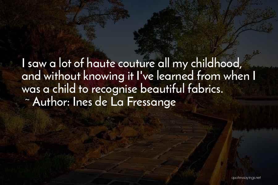 My Beautiful Child Quotes By Ines De La Fressange