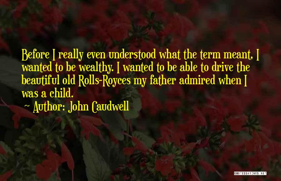 My Beautiful Child Quotes By John Caudwell