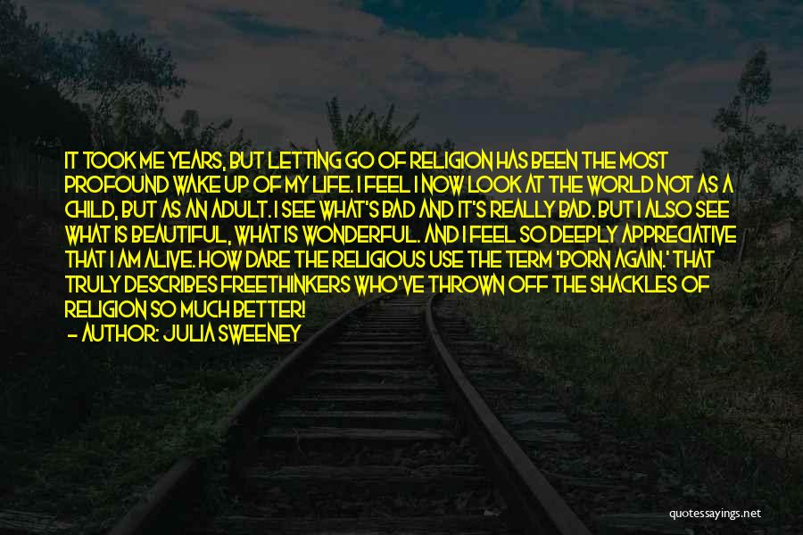 My Beautiful Child Quotes By Julia Sweeney