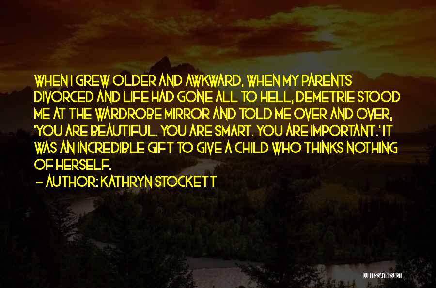 My Beautiful Child Quotes By Kathryn Stockett
