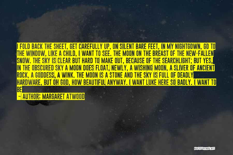 My Beautiful Child Quotes By Margaret Atwood
