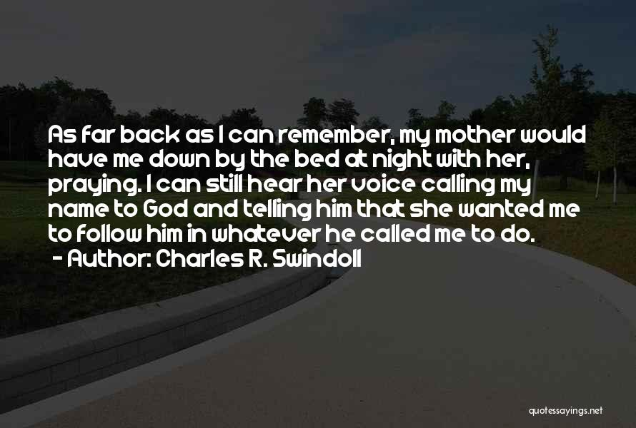 My Bed Is Calling Me Quotes By Charles R. Swindoll