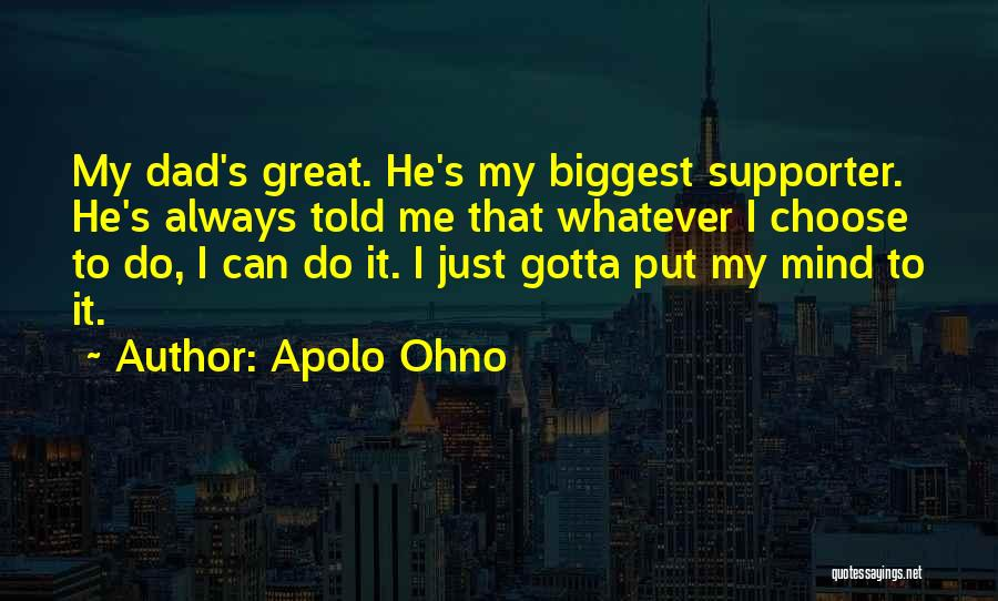My Biggest Supporter Quotes By Apolo Ohno