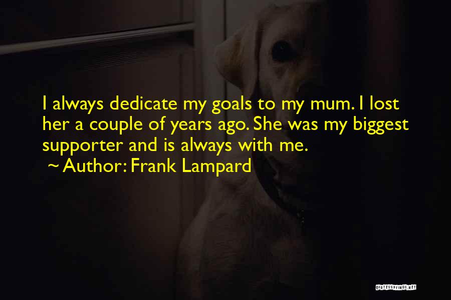My Biggest Supporter Quotes By Frank Lampard