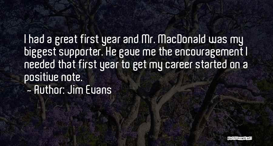 My Biggest Supporter Quotes By Jim Evans