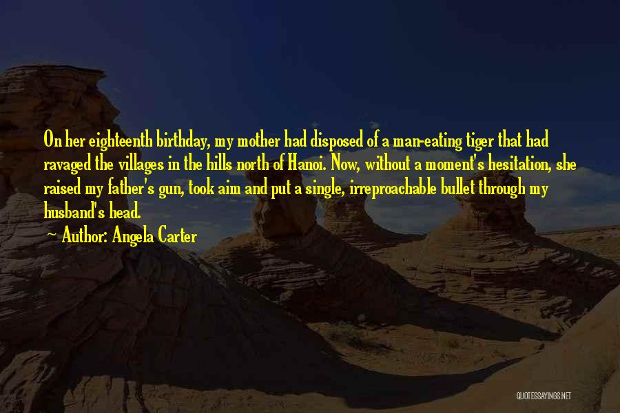 My Birthday Mother Quotes By Angela Carter
