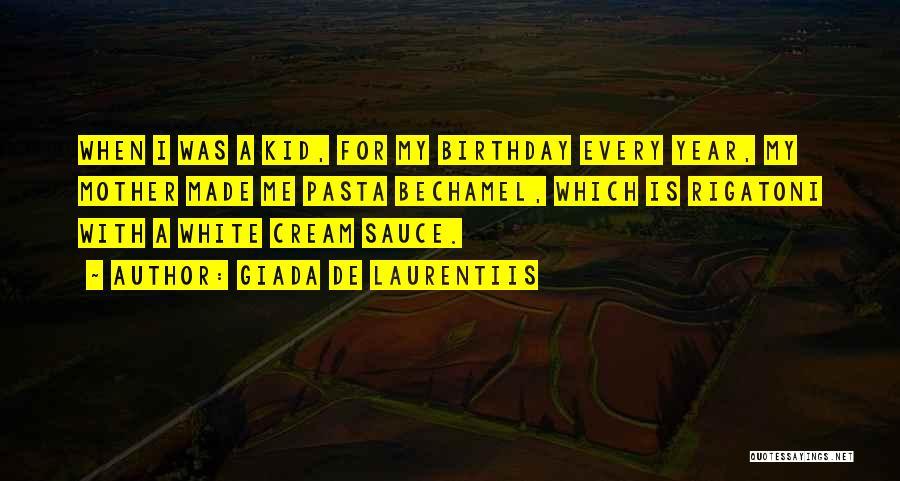 My Birthday Mother Quotes By Giada De Laurentiis