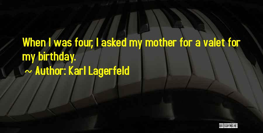 My Birthday Mother Quotes By Karl Lagerfeld
