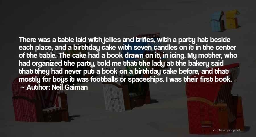 My Birthday Mother Quotes By Neil Gaiman