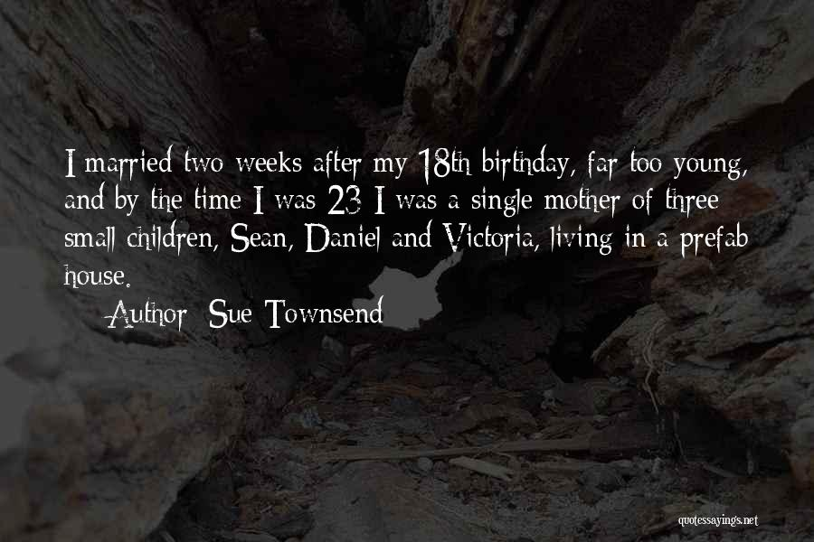 My Birthday Mother Quotes By Sue Townsend