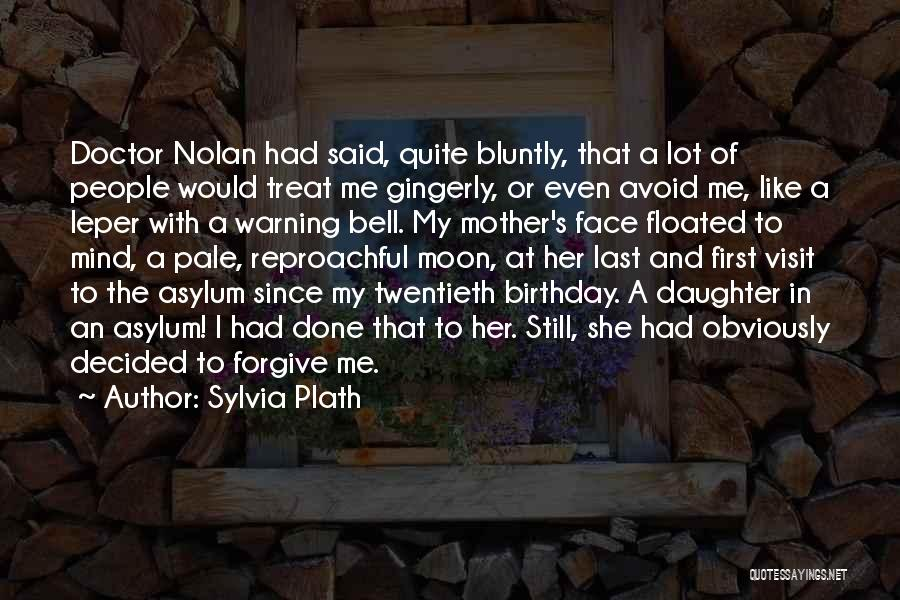 My Birthday Mother Quotes By Sylvia Plath