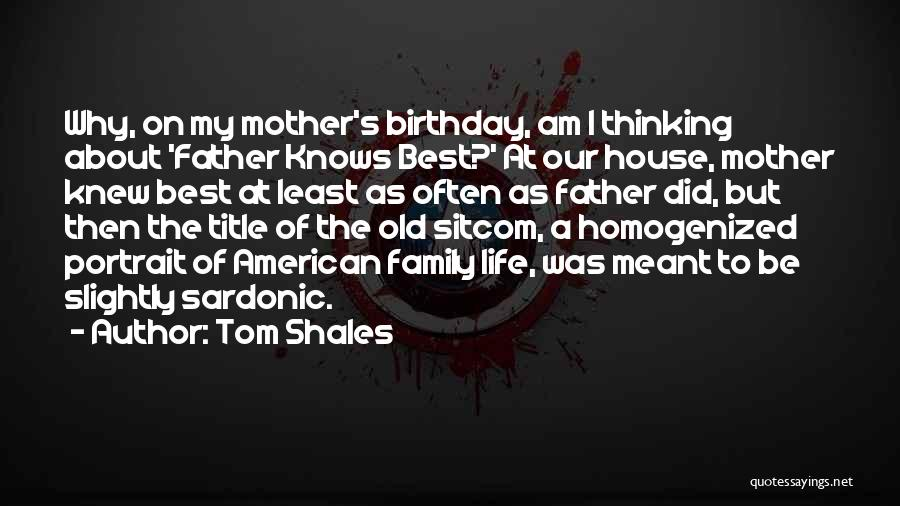 My Birthday Mother Quotes By Tom Shales