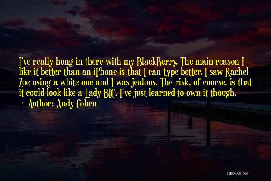 My Blackberry Quotes By Andy Cohen