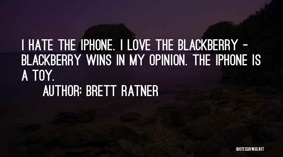 My Blackberry Quotes By Brett Ratner