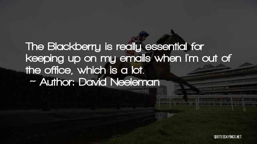My Blackberry Quotes By David Neeleman