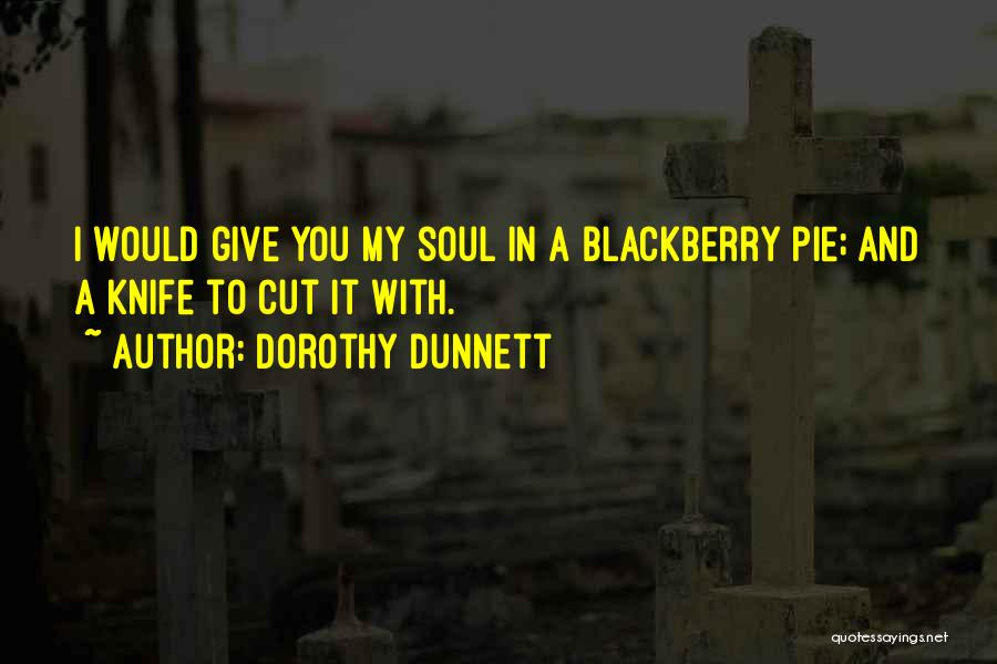 My Blackberry Quotes By Dorothy Dunnett