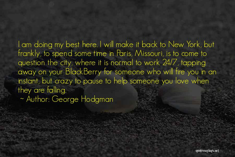 My Blackberry Quotes By George Hodgman