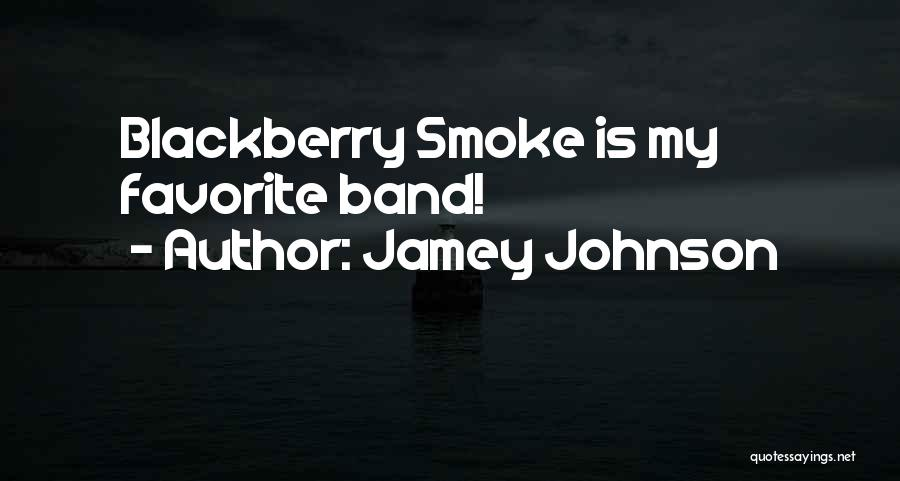 My Blackberry Quotes By Jamey Johnson