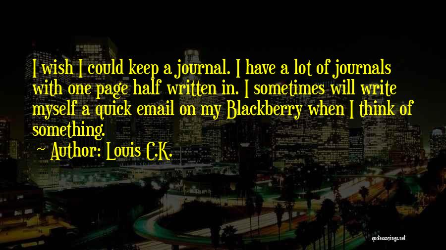 My Blackberry Quotes By Louis C.K.