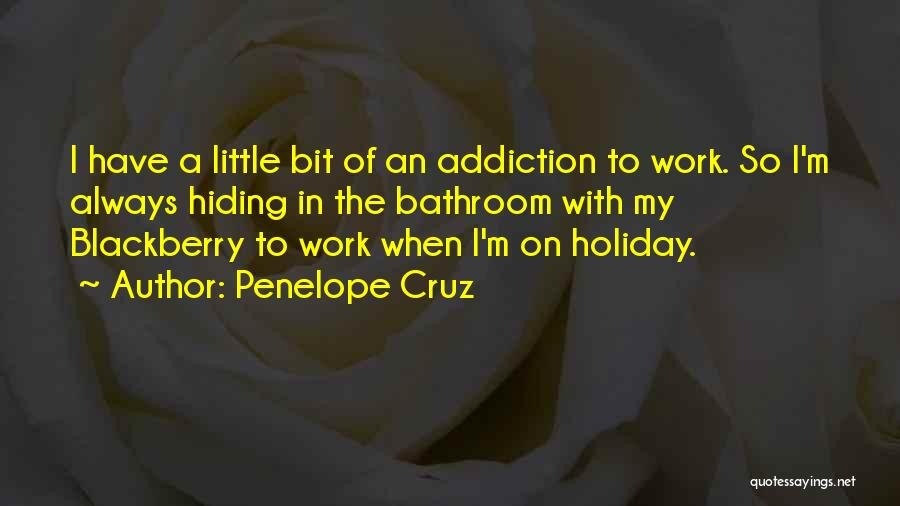 My Blackberry Quotes By Penelope Cruz