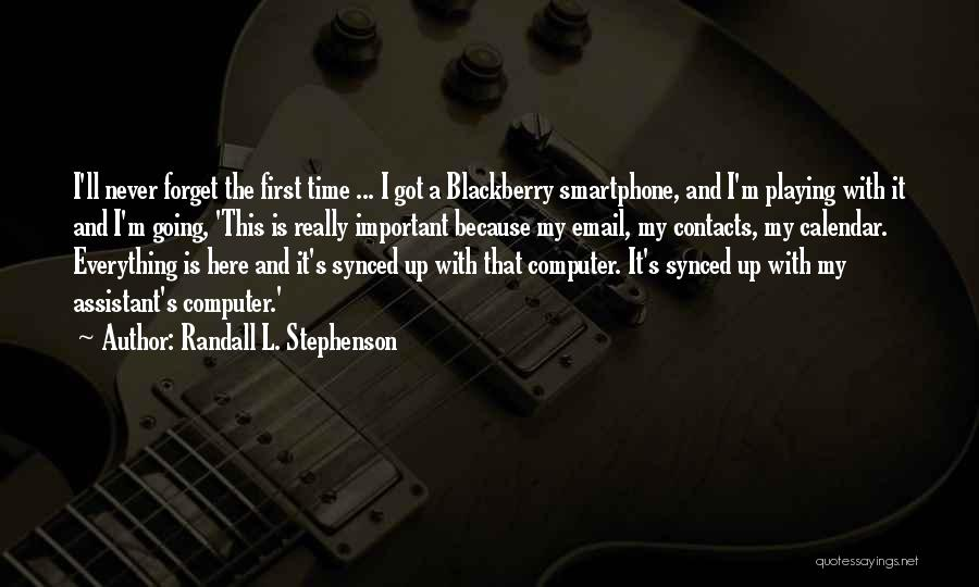 My Blackberry Quotes By Randall L. Stephenson