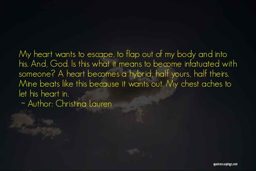 My Body Aches For You Quotes By Christina Lauren