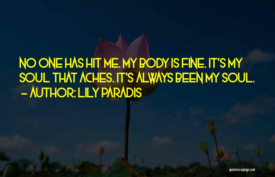 My Body Aches For You Quotes By Lily Paradis