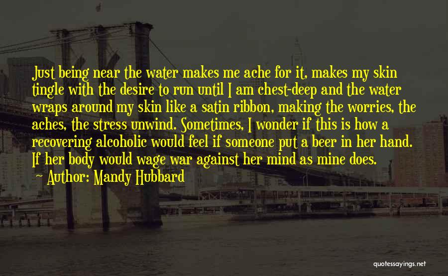My Body Aches For You Quotes By Mandy Hubbard
