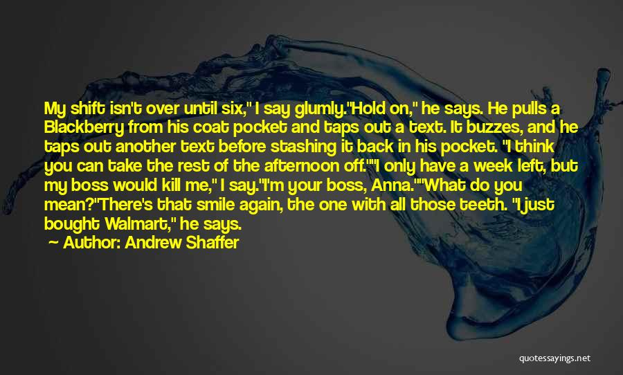 My Boss Quotes By Andrew Shaffer