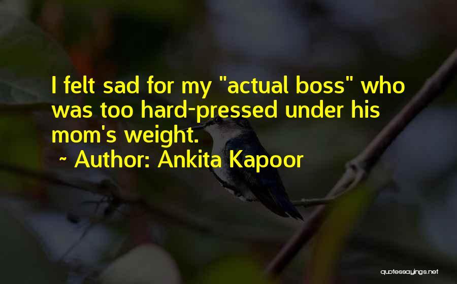 My Boss Quotes By Ankita Kapoor