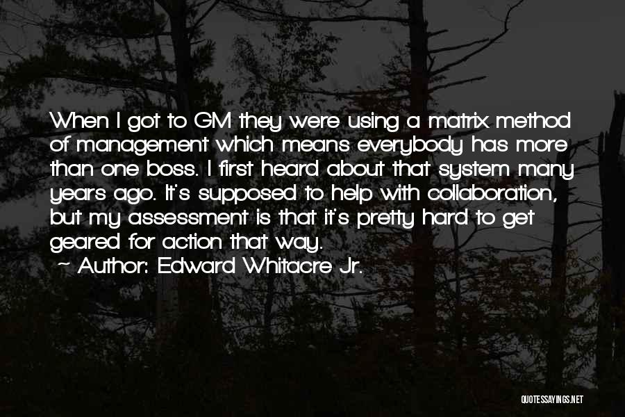 My Boss Quotes By Edward Whitacre Jr.