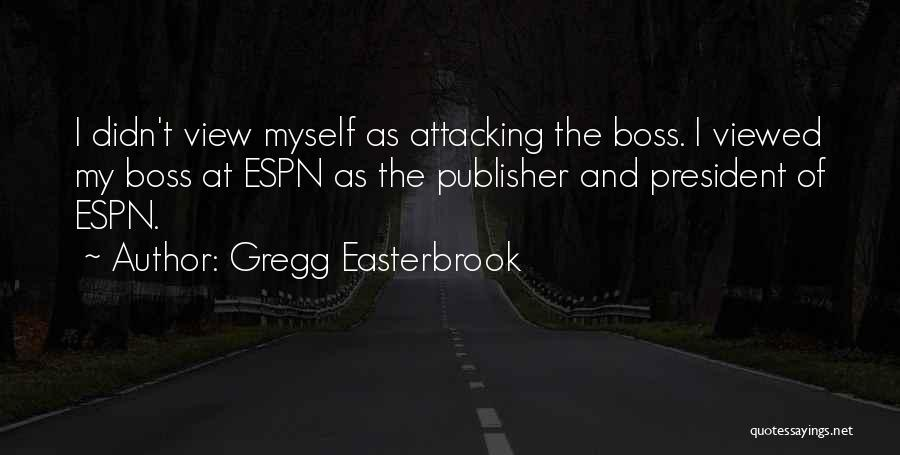 My Boss Quotes By Gregg Easterbrook