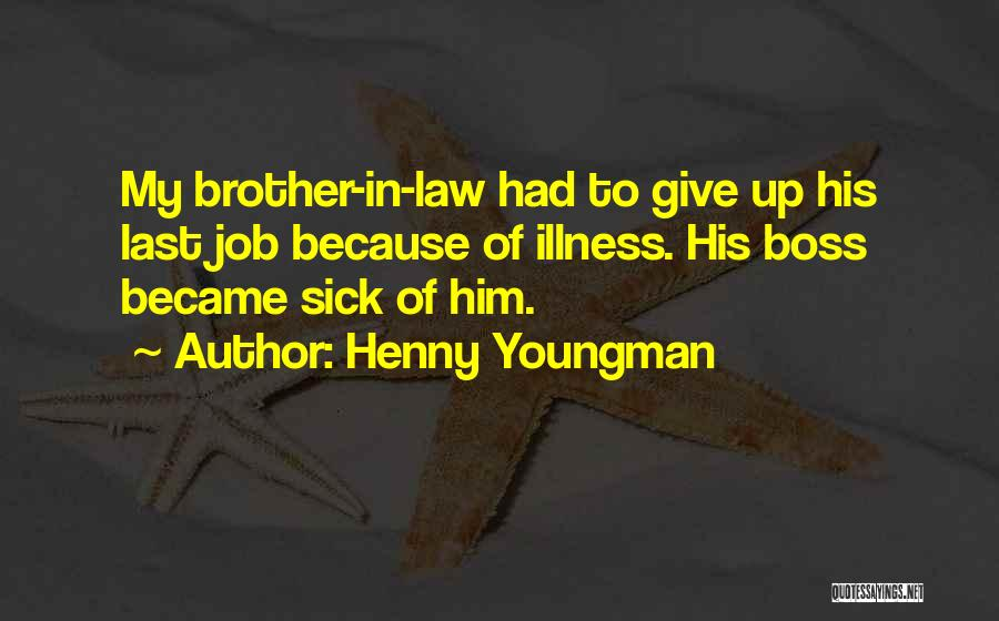 My Boss Quotes By Henny Youngman