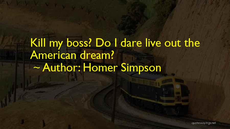 My Boss Quotes By Homer Simpson