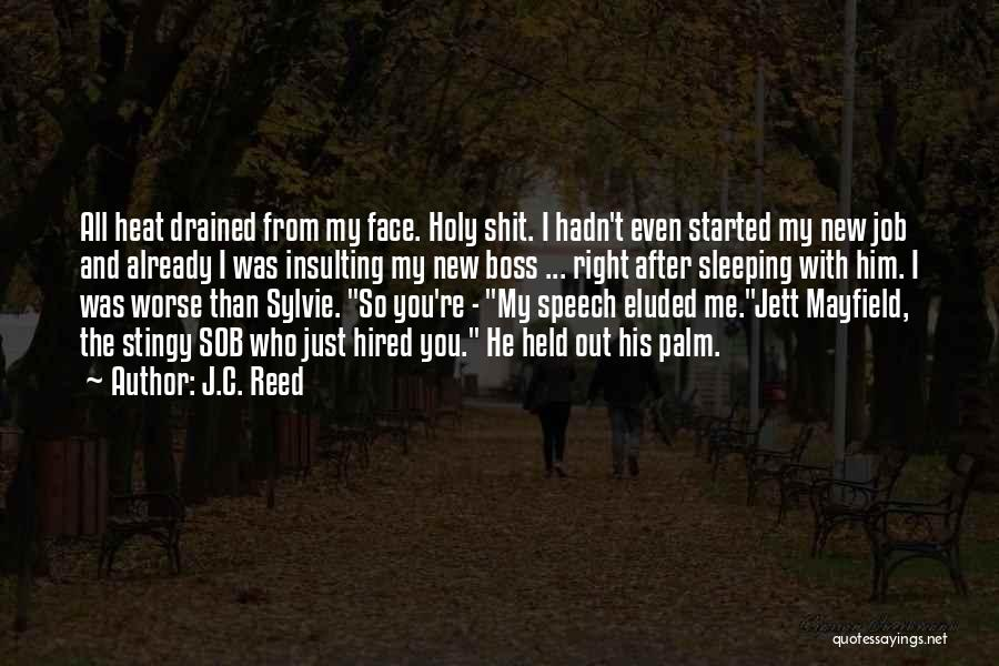 My Boss Quotes By J.C. Reed