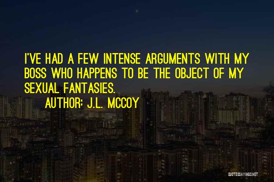 My Boss Quotes By J.L. McCoy