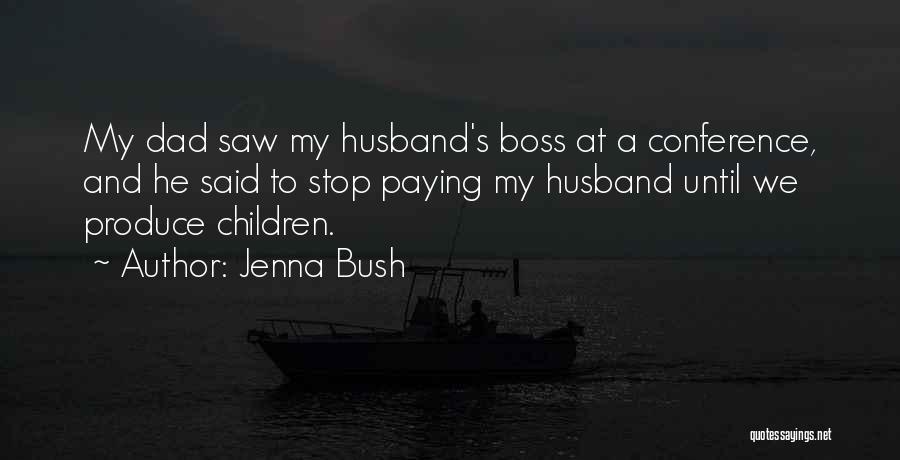 My Boss Quotes By Jenna Bush
