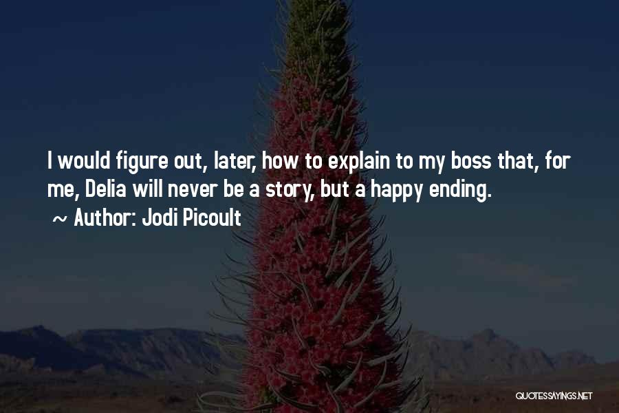 My Boss Quotes By Jodi Picoult