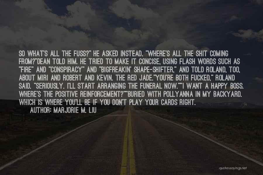 My Boss Quotes By Marjorie M. Liu