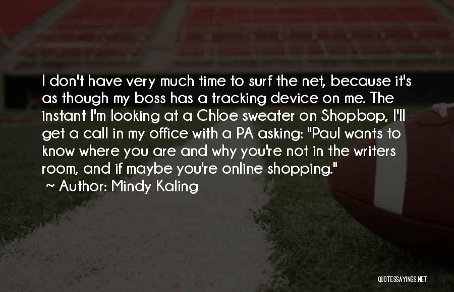 My Boss Quotes By Mindy Kaling