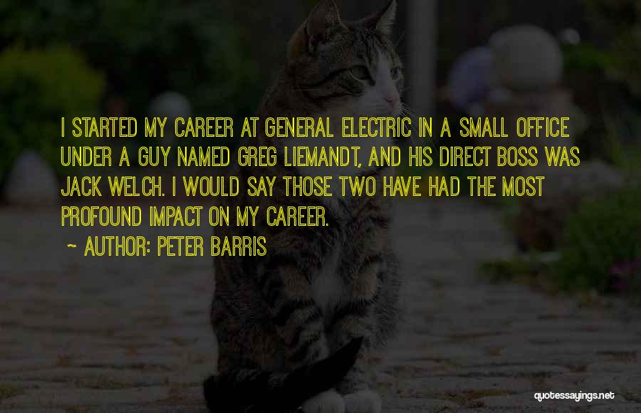 My Boss Quotes By Peter Barris