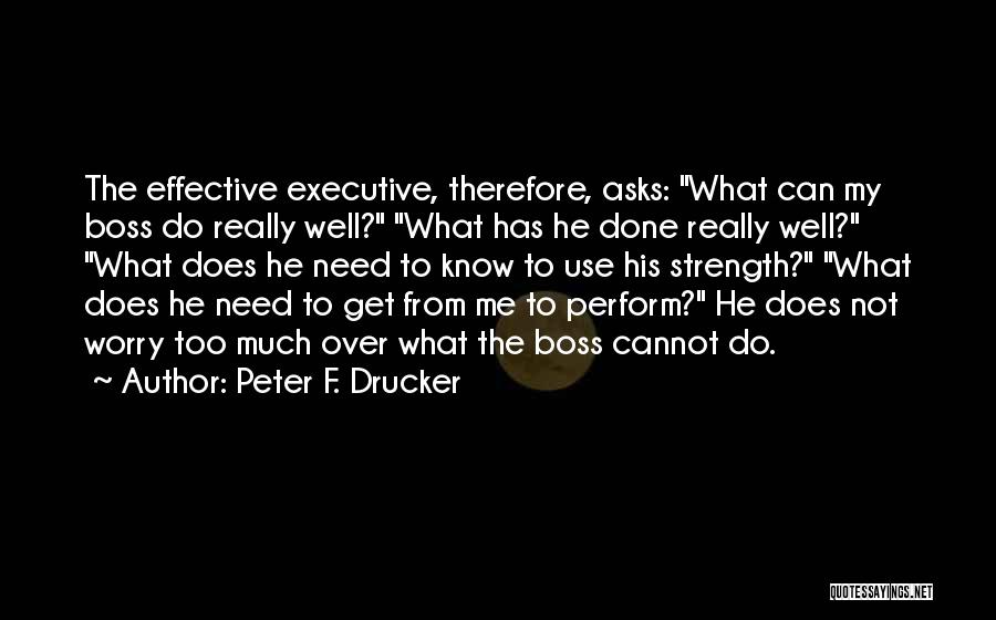 My Boss Quotes By Peter F. Drucker