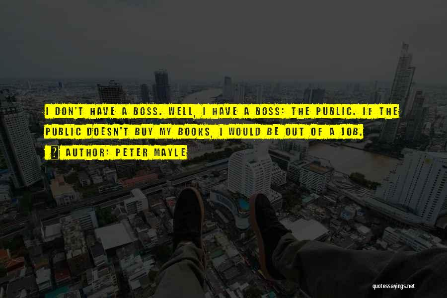 My Boss Quotes By Peter Mayle