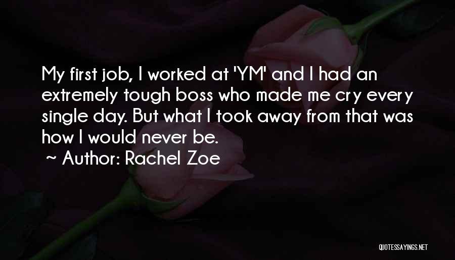 My Boss Quotes By Rachel Zoe