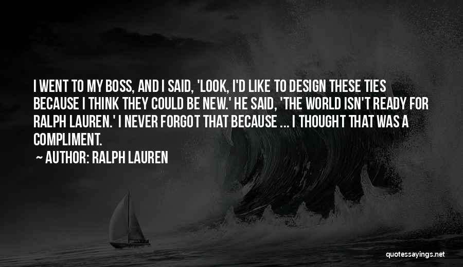 My Boss Quotes By Ralph Lauren