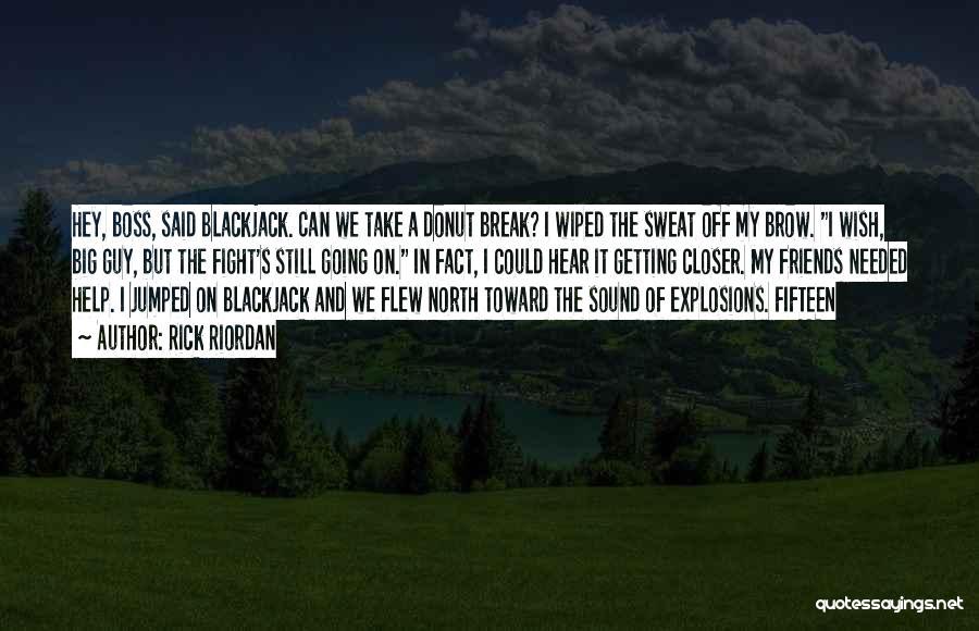 My Boss Quotes By Rick Riordan