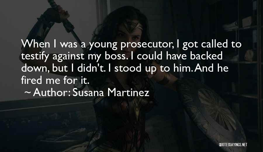 My Boss Quotes By Susana Martinez