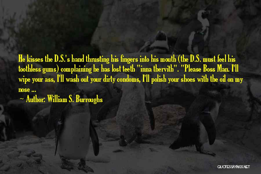 My Boss Quotes By William S. Burroughs