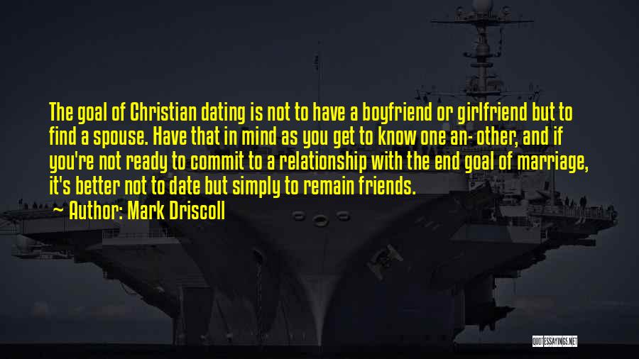 My Boyfriend Better Not Quotes By Mark Driscoll